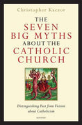 The Seven Myths About The Catholic Church (Hardback)