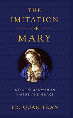 The Imitation of Mary Keys to Growth in Virtue and Grace - Unique Catholic Gifts