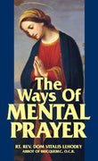 The Ways of Mental Prayer by Rev. Abbot Dom Vitalis Lehodey, O.C.R - Unique Catholic Gifts