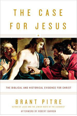 The Case for Jesus  By Brant Pitre Afterword by Robert Barron - Unique Catholic Gifts