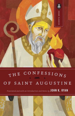 The Confessions of Saint Augustine by Augustine, St Augustine, John K. Ryan - Unique Catholic Gifts