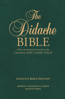 The Didache Bible with Commentaries Based on the Catechism of the Catholic Church Bonded Leather Ignatius Edition - Unique Catholic Gifts