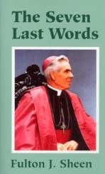 The Seven Last Words by Futon J. Sheen - Unique Catholic Gifts