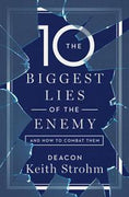 The Ten Biggest Lies of the Enemy—and How to Combat Them by Deacon Keith Strohm - Unique Catholic Gifts