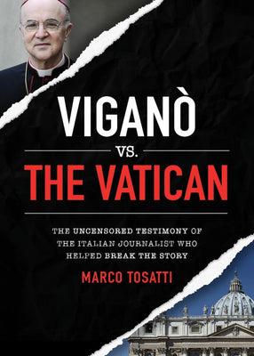 Vigano vs the Vatican The Uncensored Testimony of the Italian Journalist who Helped Break the Story - Unique Catholic Gifts