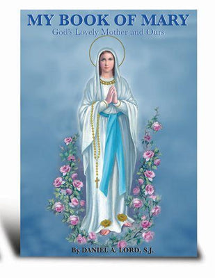 My Book of Mary by Daniel A. Lord - Unique Catholic Gifts