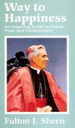 Way to Happiness by Fulton J. Sheen - Unique Catholic Gifts