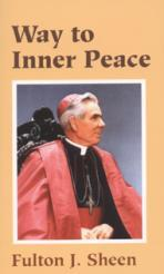 Way to Inner Peace by Fulton Sheen