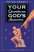 Your Questions, God's Answers by  Peter Kreeft