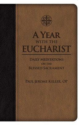 A Year with the Eucharist: Daily Meditations on the Blessed Sacrament Paul Jerome Keller, OP (UltraSoft). - Unique Catholic Gifts