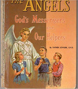 The Angels God's Messengers and Our Helpers.