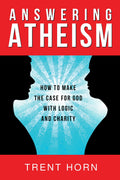 Answering Atheism: How to Make the Case for God with Logic and Charity - Unique Catholic Gifts