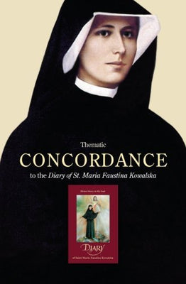 Thematic Concordance to the Diary of St. Maria Faustina Kowalska - Unique Catholic Gifts