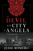 The Devil in the City of Angels: My Encounters With the Diabolical by Jesse Romero - Unique Catholic Gifts