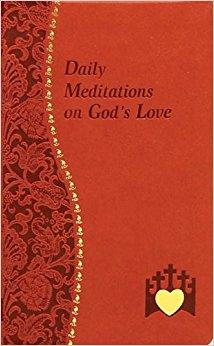Daily Meditations On God's Love - Unique Catholic Gifts