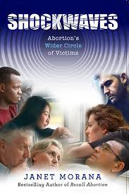 Shockwaves: Abortion's Wider Circle of Victims by Janet Morana ... - Unique Catholic Gifts