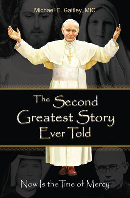 The Second Greatest Story Ever Told by Fr. Michael Gaitley M.I.C. - Unique Catholic Gifts
