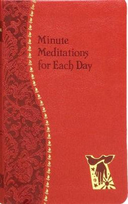 Minute Meditations For Each Day by Bede Naegele
