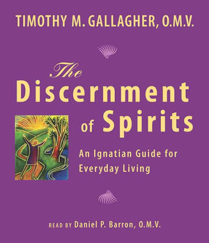 The Discernment of Spirits: An Ignatian Guide for Everyday Living by Timothy M. Gallagher - Unique Catholic Gifts