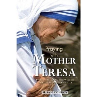 Praying with Mother Teresa - Unique Catholic Gifts