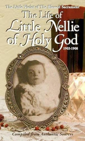 The Life of Little Nellie of Holy God - Unique Catholic Gifts