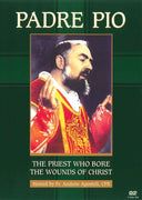 Padre Pio The Priest Who Bore the Wounds of Christ DVD