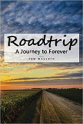 Roadtrip: A Journey to Forever (Paperback) by Tom Massoth (Author)