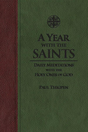 A Year with the Saints: Daily Meditations with the Holy Ones of God by Paul Thigpen (PremiumUltrasoft)