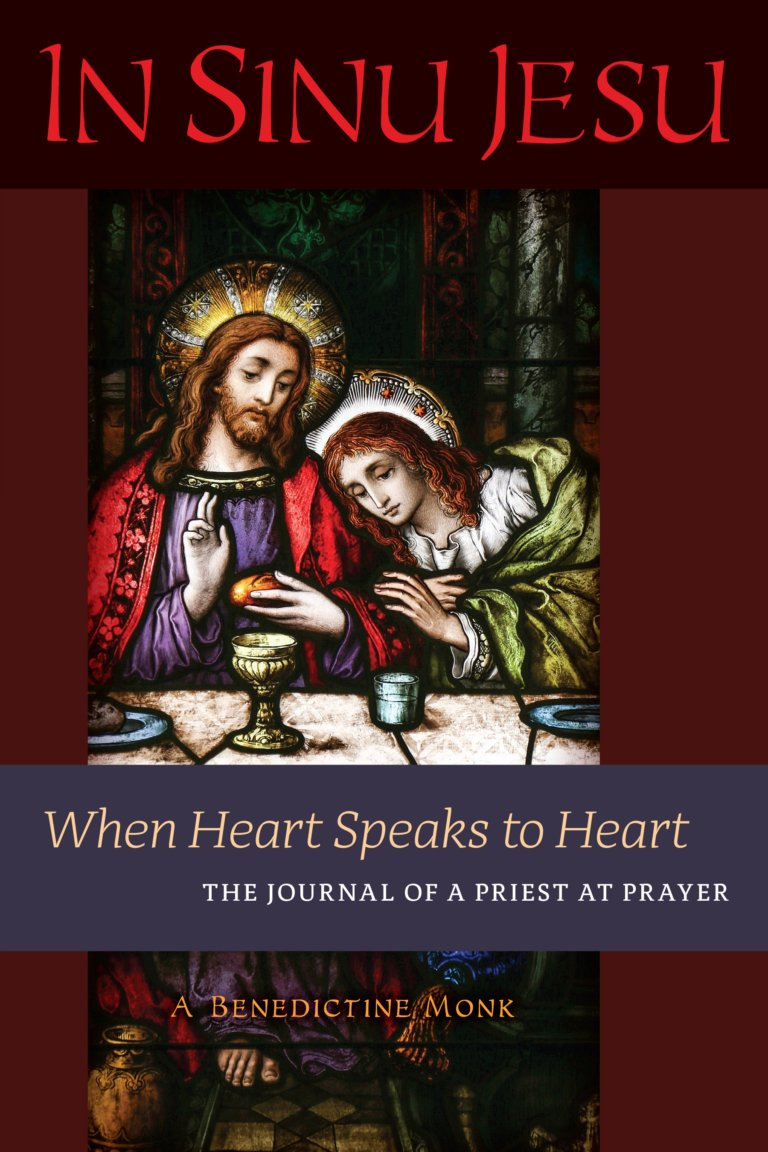 In Sinu Jesu When Heart Speaks to Heart: The Journal of a Priest at Prayer A Benedictine Monk - Unique Catholic Gifts