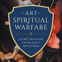Art of Spiritual Warfare, The The Secret Weapons Satan Can't Withstand by Venatius Oforka - Unique Catholic Gifts
