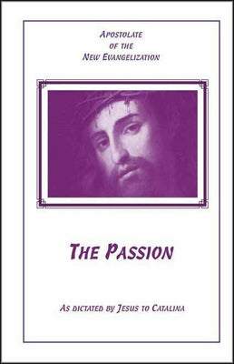 The Passion as Dictated by Jesus to Catalina - Unique Catholic Gifts