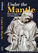 Under the Mantle Marian Thoughts from a 21st Century Priest by Fr. Donald Calloway - Unique Catholic Gifts