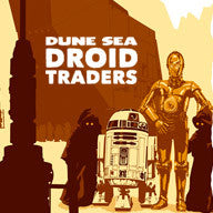 """Dune Sea Droid Traders"""