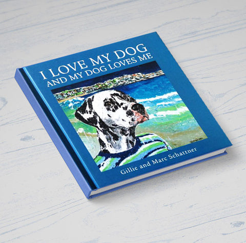 """I Love My Dog And My Dog Loves Me"" by Gillie and Marc [Art Book]"