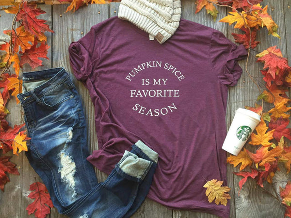 Pumpkin Spice Is My Favorite Season S/S Tee