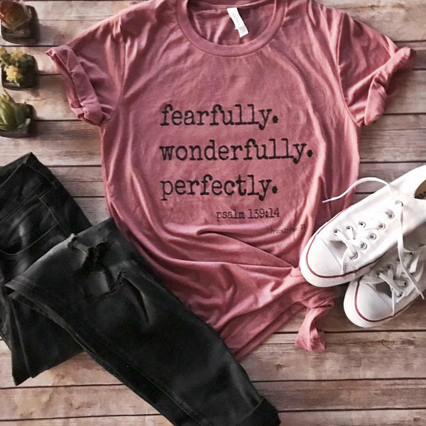 Fearfully. Wonderfully. Perfectly Tee