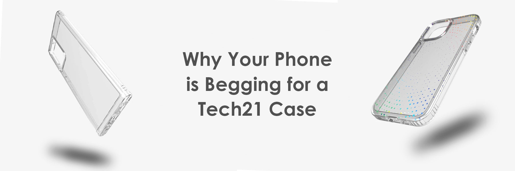 Why Your Phone is Begging for a Tech21 Case