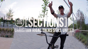 DIG SECTIONS - Christian Rigal Talks 'Still United'