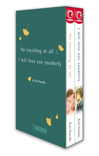 No touching at all + I will love you tenderly Box