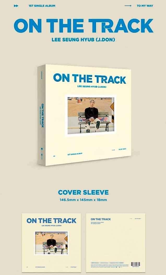 LEE SEUNG HYUB (J.DON) - 1ST SINGLE ALBUM [ON THE TRACK] - Pre-Order