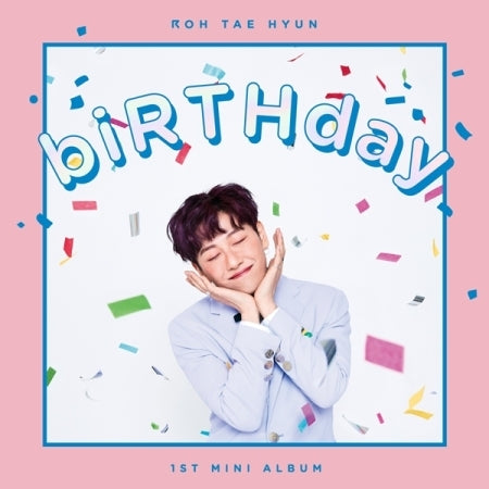 Roh Tae Hyun - Birthday (1st Mini Album) - Pre-Order