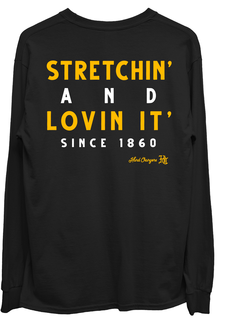 Hard Chargers Stretchin' & Lovin It' Long Sleeve
