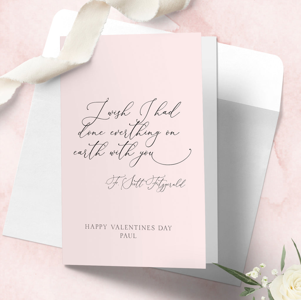 Personalised Valentines day card F. Scott Fitzgerald, The Great Gatsby, I wish I had done everything on earth with you - Lily Summery