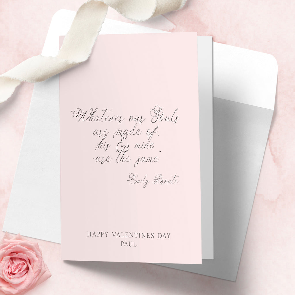 Personalised Valentines day card Emily Bronte Whatever souls are made of card - Lily Summery