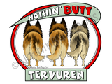 Nothin' Butt Tervuren Light Colored T-shirts