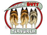 Nothin' Butt Tervuren Dark Colored T-shirts