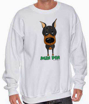 big nose Miniature Pinscher sweatshirt