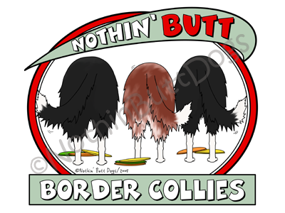 Nothin' Butt Border Collies Dark Colored T-shirts