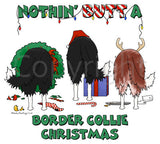 Nothin' Butt A Border Collie Christmas Shirts - More Styles and Colors Available
