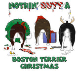 Nothin' Butt A Boston Terrier Christmas Shirts - More Styles and Colors Available